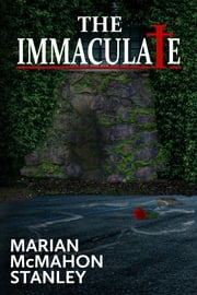 The Immaculate ebook by Marian McMahon Stanley