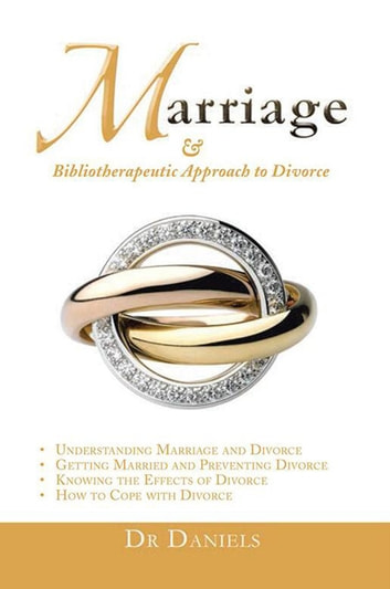 Marriage - And Bibliotherapeutic Approach to Divorce ebook by Dr Daniels