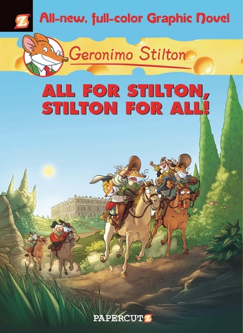 Geronimo stilton graphic novels 15 all for stilton stilton for geronimo stilton graphic novels 15 all for stilton stilton for all ebook fandeluxe Gallery