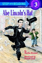 Abe Lincoln's Hat ebook by Martha Brenner,Donald Cook
