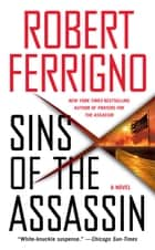 Sins of the Assassin ebook by Robert Ferrigno