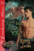 Let Me Heal You ebook by Marcy Jacks