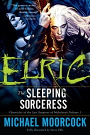 Elric: The Sleeping Sorceress ebook by Michael Moorcock