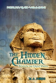 The Hidden Chamber Beneath the Great Sphinx - Portal Key Quest Volume One ebook by M. A. Joines