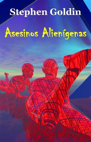 Asesinos Alienígenas ebook by Stephen Goldin