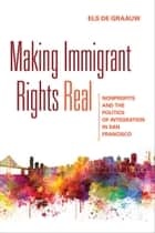 Making Immigrant Rights Real ebook by Els de Graauw