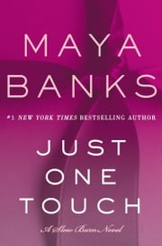 Just One Touch - A Slow Burn Novel ebook by Maya Banks