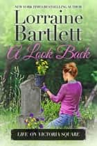 A Look Back ebook by Lorraine Bartlett