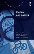 Cycling and Society ebook by Paul Rosen, Dave Horton, Peter Cox