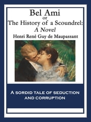 Bel Ami - or, The History of a Scoundrel ebook by Henri René Guy de Maupassant Henri René Guy Maupassant