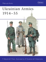 Ukrainian Armies 1914-55 ebook by Peter Abbott,Oleksiy Rudenko