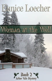 Woman at the Well ebook by Eunice Loecher