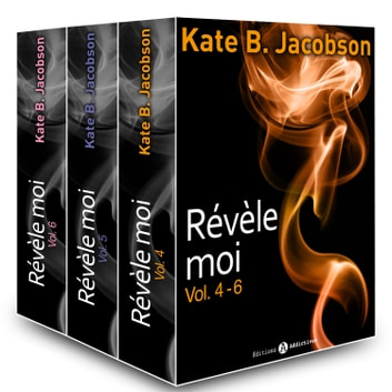 Révèle-moi ! - vol. 4-6 ebook by Kate B. Jacobson