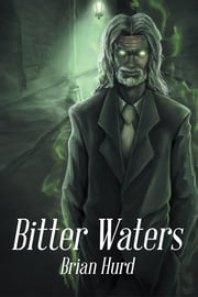 Bitter Waters ebook by Brian Hurd