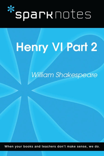 Henry VI Part 2 (SparkNotes Literature Guide) ebook by SparkNotes