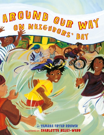 Around Our Way on Neighbors' Day ebook by Tameka Fryer Brown