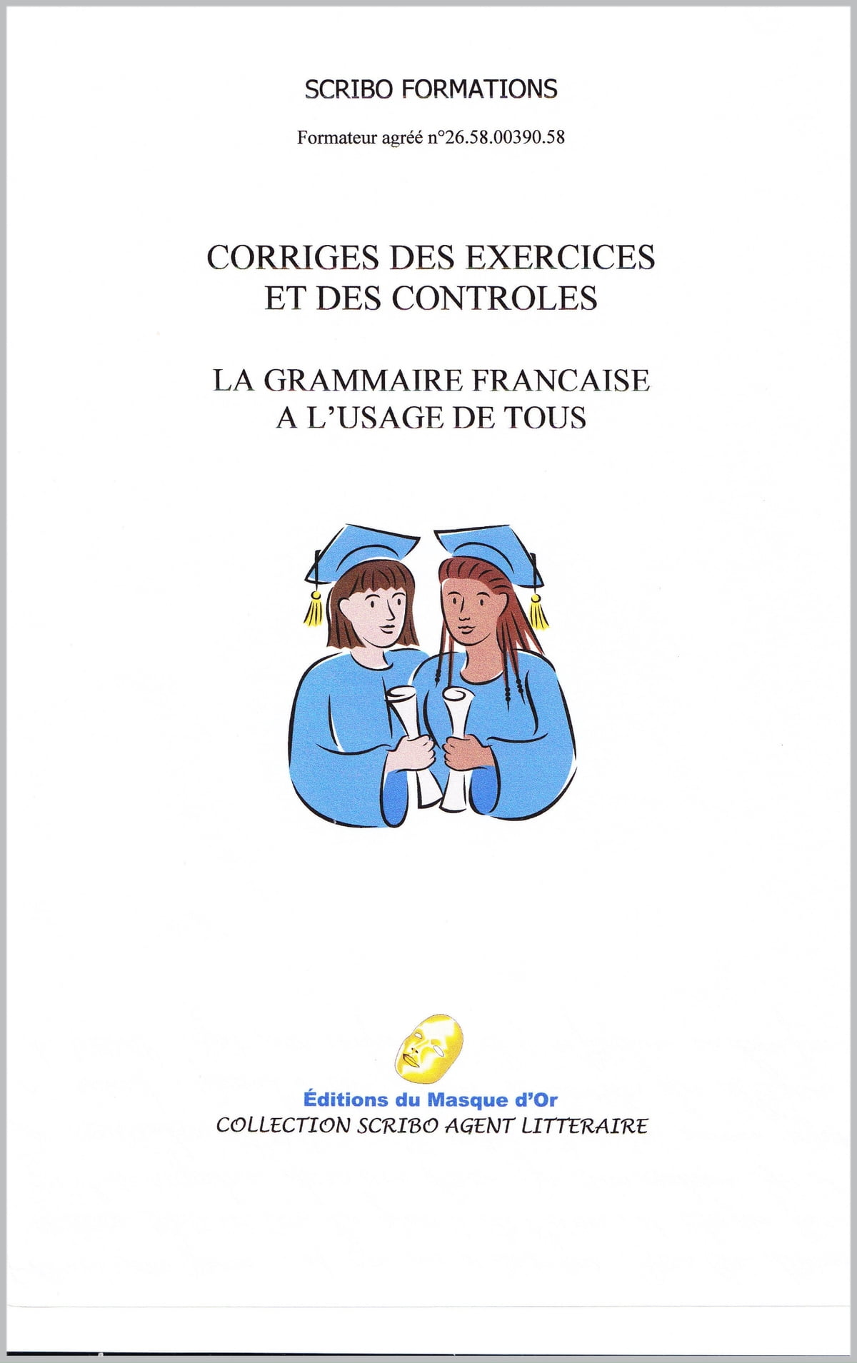 Corriges Des Exercices Et Controles Ebook By Scribo Formations 1230003579848 Rakuten Kobo United States