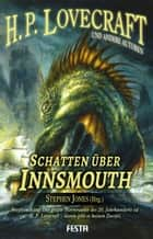 Schatten über Innsmouth - Neue Erzählungen ebook by Neil Gaiman, H. P. Lovecraft, Michael Marshall Smith,...