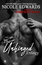 Unhinged Trilogy ebook by Nicole Edwards, Timberlyn Scott