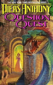 Xanth 14: Question Quest ebook by Piers Anthony, Piers A Jacob