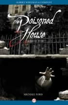 The Poisoned House ebook by Michael Ford