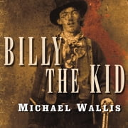 Billy the Kid - The Endless Ride audiobook by Michael Wallis