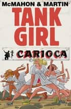 Tank Girl: Carioca #1 ebook by Alan C. Martin, Mick McMahon