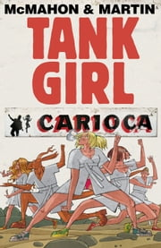 Tank Girl: Carioca #1 ebook by Alan C. Martin,Mick McMahon