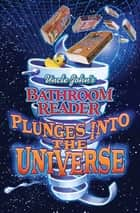Uncle John's Bathroom Reader Plunges into the Universe ebook by Bathroom Readers' Institute, Bathroom Readers' Hysterical Society, JoAnn Padgett