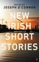 New Irish Short Stories ebook by Joseph O'Connor,Various
