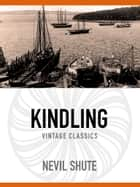 Kindling ebook by Nevil Shute