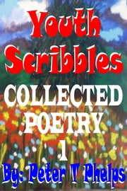 Youth Scribbles ebook by Peter Phelps