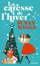 La caresse de l'hiver ebook by Susan Wiggs