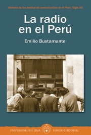 La radio en el Perú ebook by Kobo.Web.Store.Products.Fields.ContributorFieldViewModel
