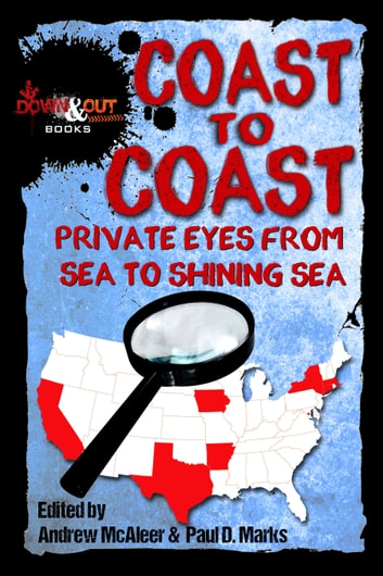 Coast to Coast - Private Eyes from Sea to Shining Sea ebook by Andrew McAleer,Paul D. Marks