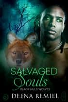 Salvaged Souls (Black Hills Wolves #58) ebook by