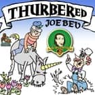 Thurbered Joe Bev - A Joe Bev Cartoon, Volume 12 livre audio by Joe Bevilacqua, Daws Butler, Pedro Pablo Sacristan