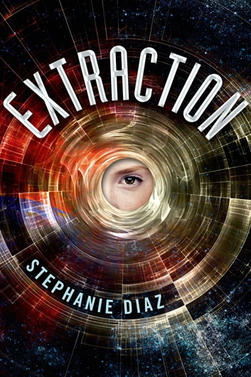 Extraction ebook by Stephanie Diaz