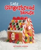 Easy Gingerbread House ebook by Lisa Anderson