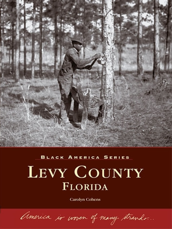 Levy County, Florida ebook by Carolyn Cohens