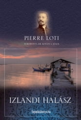 Izlandi halász ebook by Pierre Loti