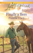 Finally a Hero ebook by Pamela Tracy
