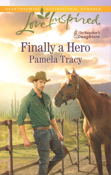 Finally a Hero - A Fresh-Start Family Romance eBook by Pamela Tracy