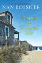 Under a Summer Sky eBook by Nan Rossiter