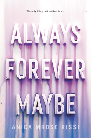 Always Forever Maybe ebook by Anica Mrose Rissi