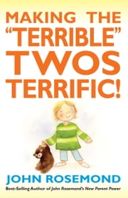Making the Terrible Twos Terrific ebook by John Rosemond