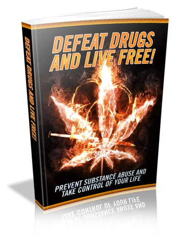 Defeat Drugs And Live Free ebook by Anonymous