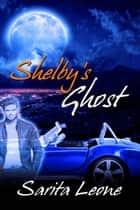 Shelby's Ghost ebook by Sarita Leone