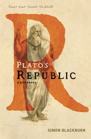 Plato's Republic - A Biography (A Book that Shook the World) ebook by Simon Blackburn