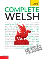 Complete Welsh Beginner to Intermediate Book and Audio Course - Learn to read, write, speak and understand a new language with Teach Yourself ebook by Julie Brake, Christine Jones